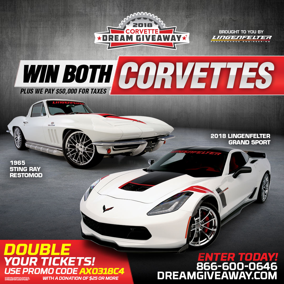 Double your tickets and win a 1965 Corvette Stingray and a 2018 Lingenfelter Corvette!