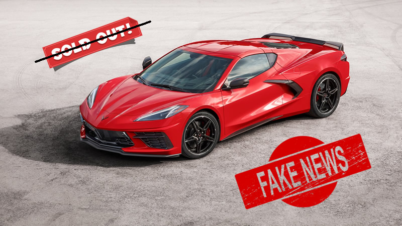 [FAKE NEWS] The 2020 Corvette Model Year is NOT Sold Out